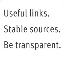 useful links, stable sources, be transparent